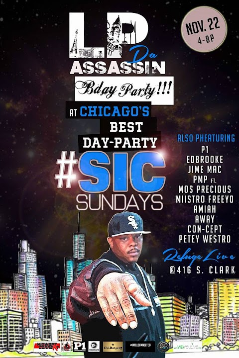 CHICAGO EVENT: LP DA ASSASSIN'S BDAY PARTY @ #SICSUNDAYS NOV 22