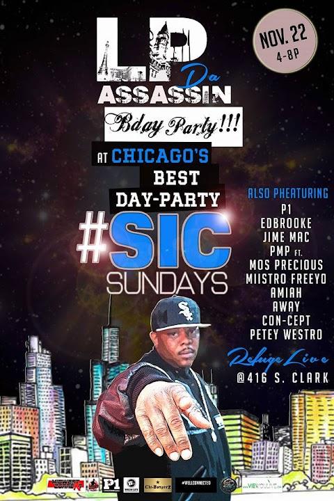 CHICAGO EVENT: LP DA ASSASSIN'S BDAY PARTY @ #SICSUNDAYS NOV 22