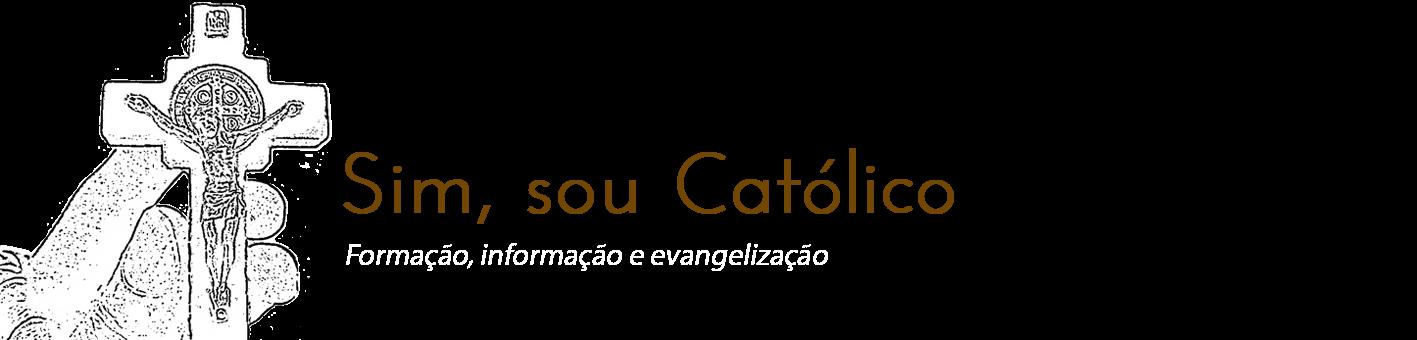 Sim, sou Católico