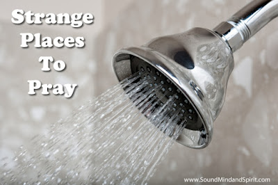 Strange Places to Pray - Shower