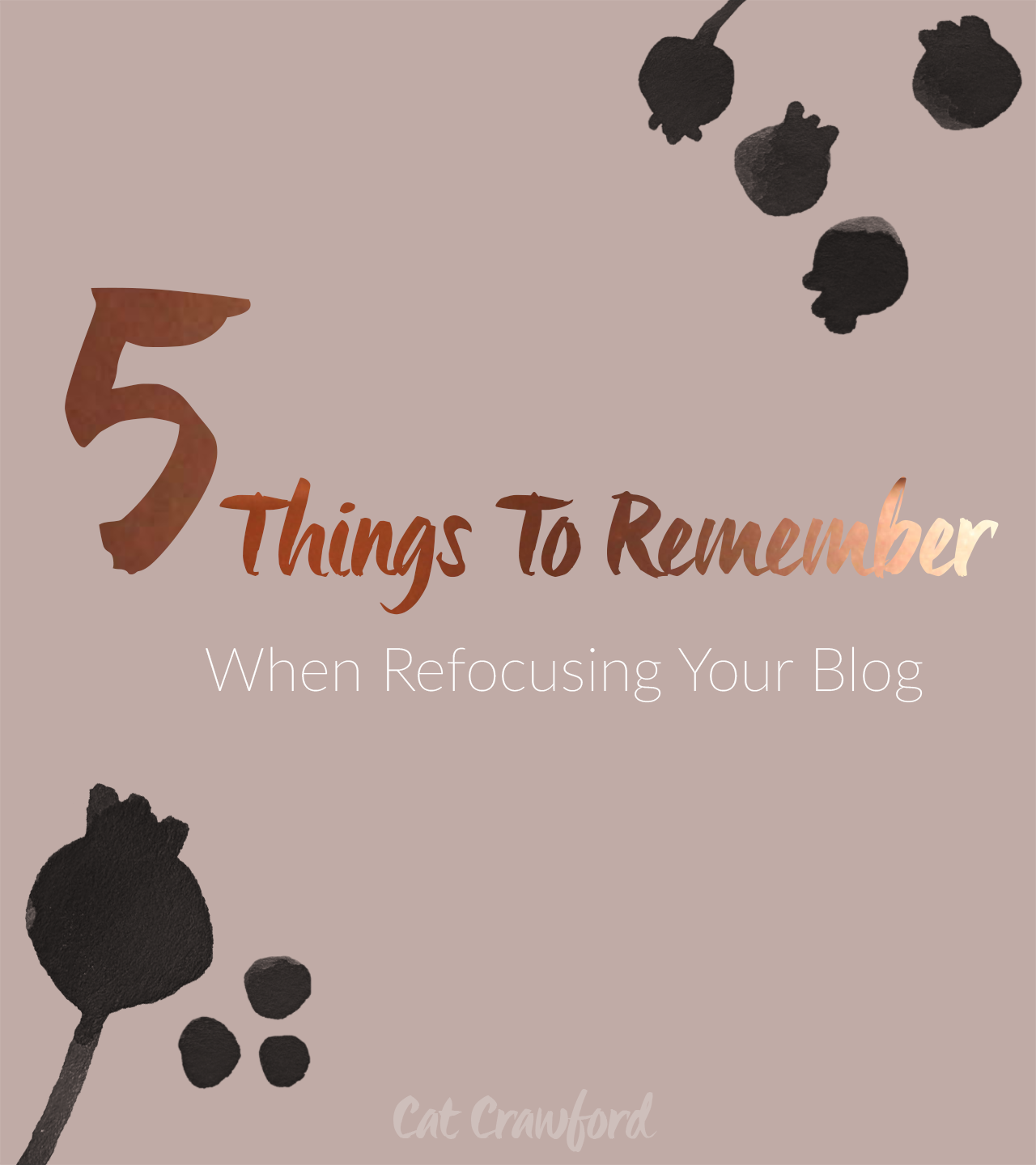 Five Things To Remember When You're Re-Focusing Your Blog