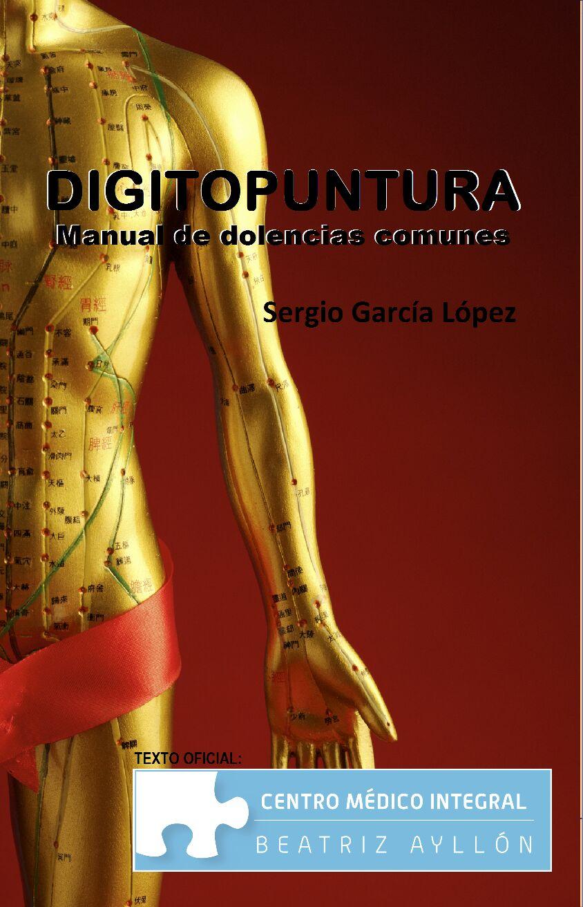 """""""Digitopuntura: Manual de dolencias comunes"""" por Sergio García López"""