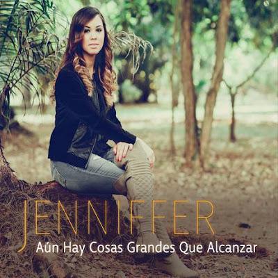 Jenniffer - Aún Hay Cosas Grandes Que Alcanzar (2015)