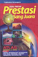 Judul Buku : BUKU PINTAR PRESTASI SANG JUARA ATLAS INDONESIA DAN DUNIA Pengarang : yudhistira Ikranegara Penerbit : Lingkar Media
