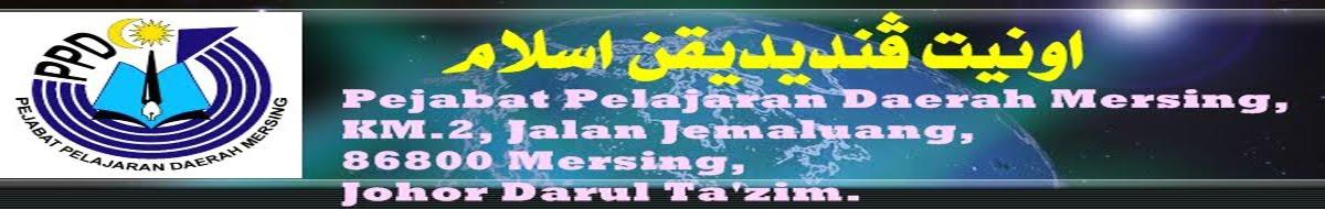 UNIT PENDIDIKAN ISLAM PPD MERSING