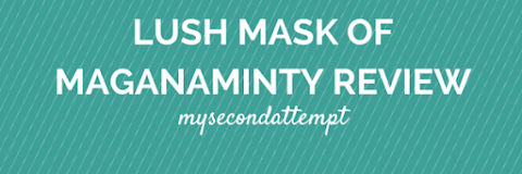 Face Mask From Heaven - Lush Mask of Magnaminty Review