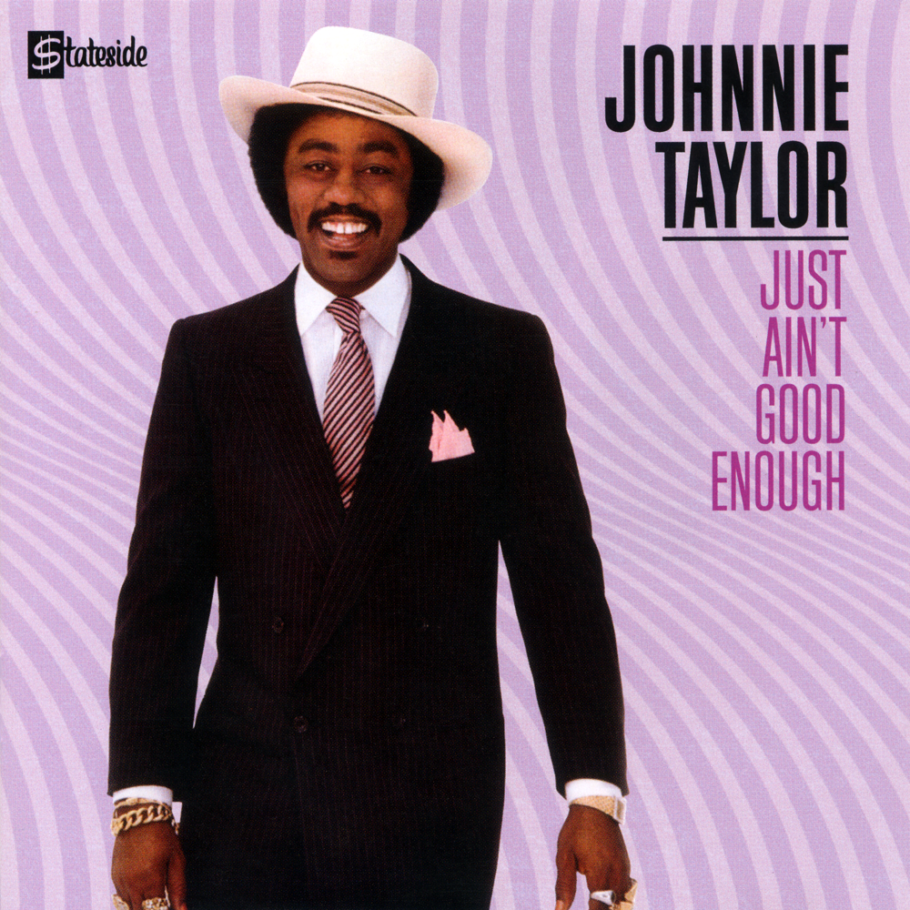 Blaq's Lossless Worldwide: Johnnie Taylor - Just Ain't Good Enough