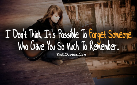 Remember Quotes | Forget Someone