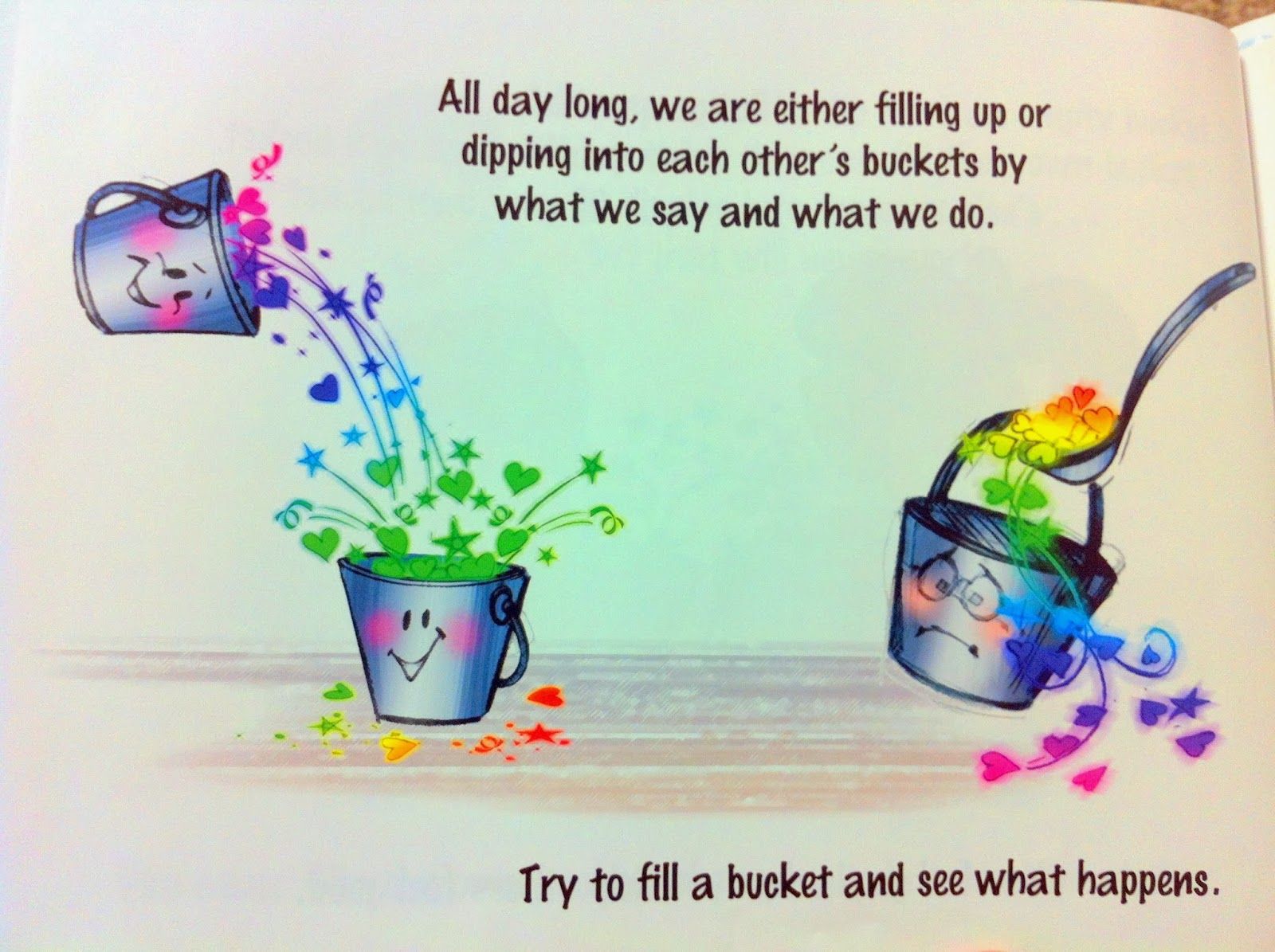 Everyone carries an invisible bucket. Remember this alwaysIt might