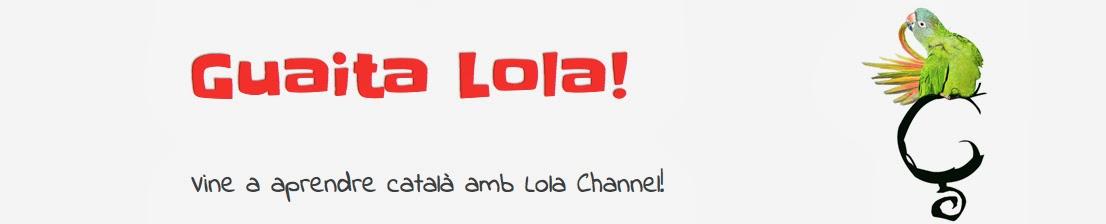 Guaita Lola!