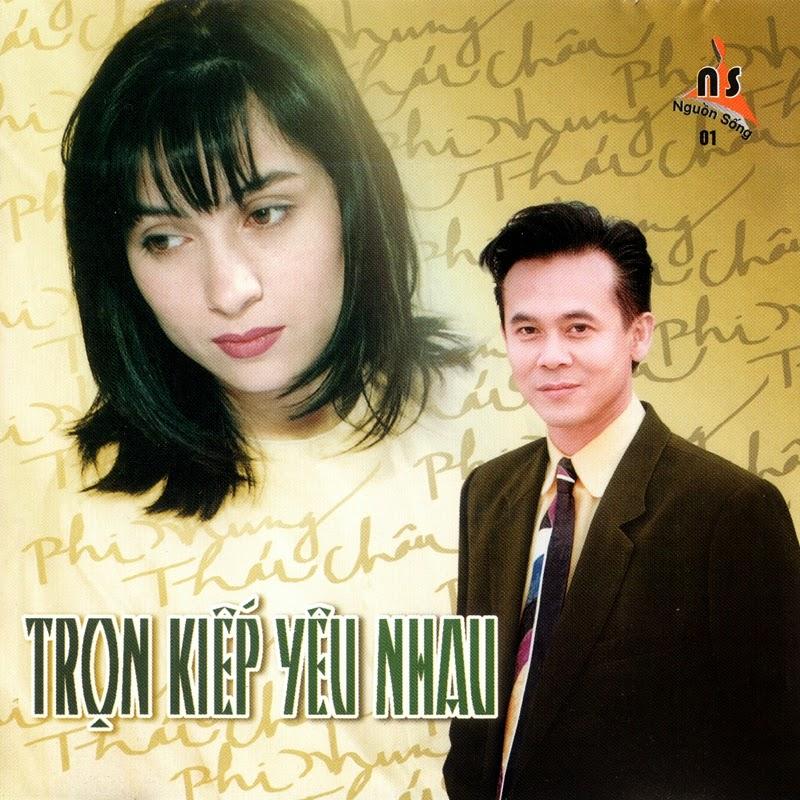 Nguồn Sống CD01 - Thái Châu, Phi Nhung - Trọn Kiếp Yêu Nhau (NRG)