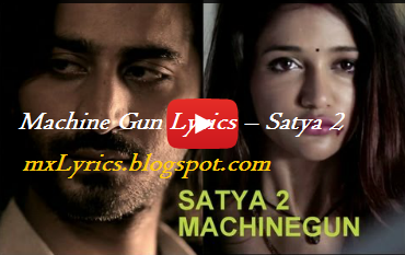 Machine Gun Song  Lyrics From Movie Satya 2