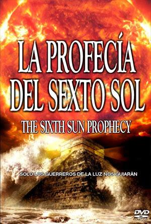 La Profesia del Sexto Sol DVDrip 2011 Español Latino Documental Un Link PutLocker