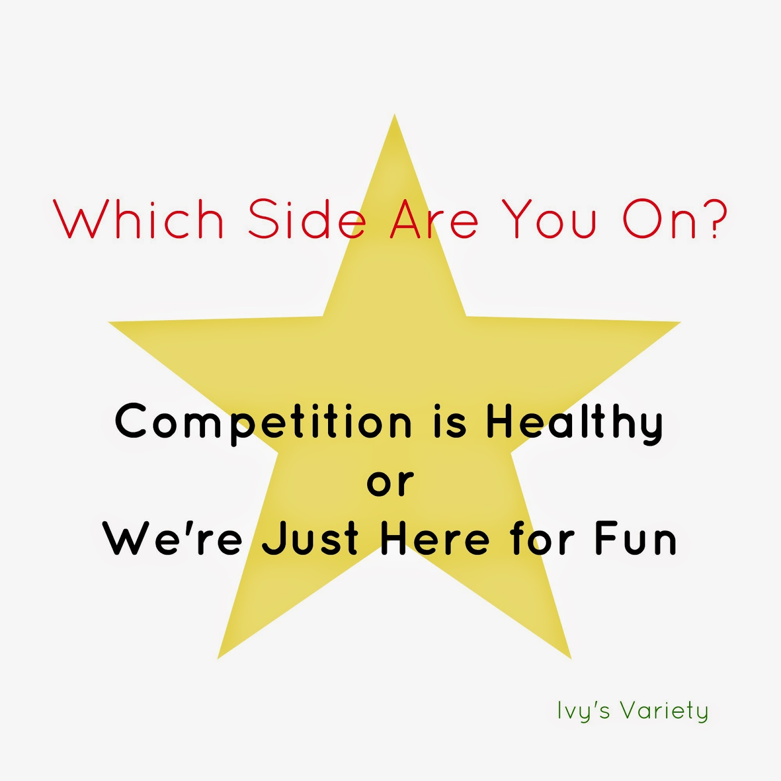 competition is healthy vs we're just here for fun img #ivysvariety