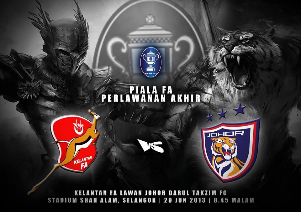 Final Piala FA 2013 Kelantan FA vs Johor Darul Takzim