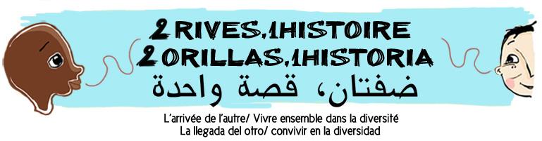 2rives,1histoire/2orillas,1historia