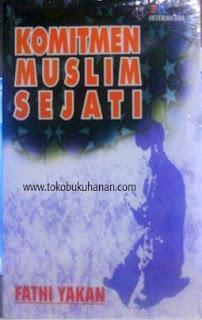 komitmen muslim sejati fathi yakan