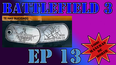Episodio 13, la mi serie 1000 Maneras de Morir en Battlefield 3