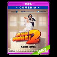 ¡Asu Mare! 2 (2015) WEB-DL 1080p Audio Latino