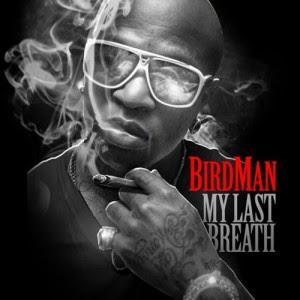 Birdman-My_Last_Breath-(Bootleg)-2012-CR