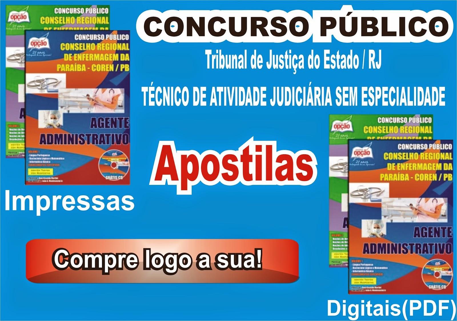 http://www.apostilasopcao.com.br/apostilas/1323/2303/tribunal-de-justica-do-estado-rj/tecnico-de-atividade-judiciaria-sem-especialidade.php?afiliado=2561