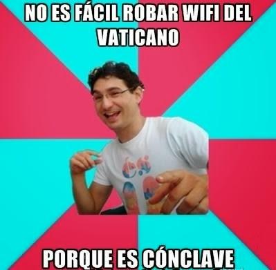 Bad joke Deivid en español: 'No es fácil robar wifi del Vaticano...'