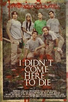I Didnt Come Here to Die (2010) online y gratis