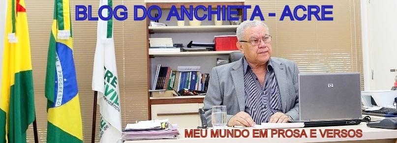 Blog do Anchieta - Acre