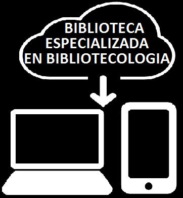 BIBLIOTECA PARA BIBLIOTECARIOS, ARCHIVISTAS Y MUSEÓLOGOS