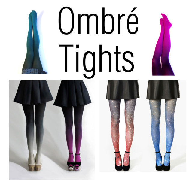 Ombre tights and leggings created by Fashion Blogger Anais Alexandre of Down to Stars on Polyvore.