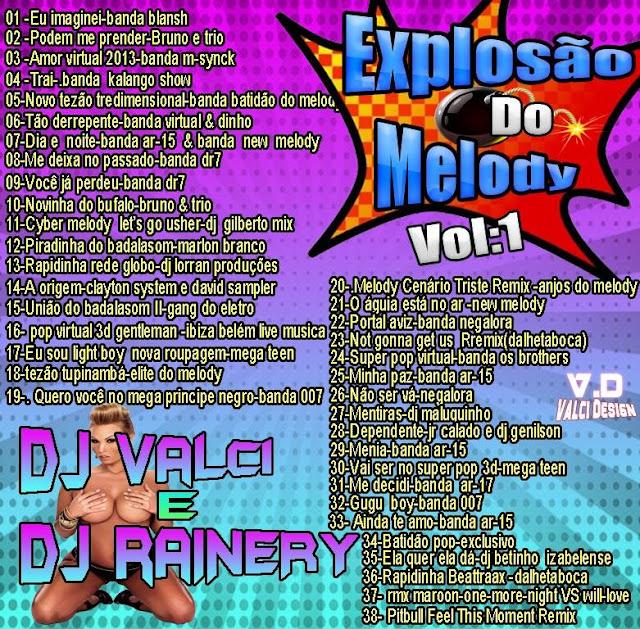CD EXPLOSÃO DO MELODY VOL.01 / DJS VALCI E DJ RAINERY / LANÇAMENTO