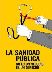 La Sanidad Pública no es un negocio, es un Derecho Humano