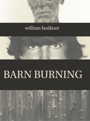 barn burning why abner burn barns