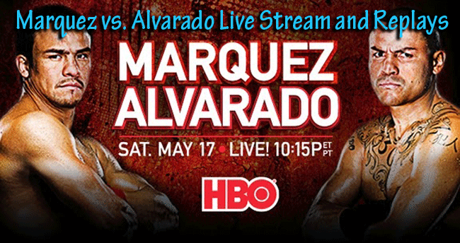 Marquez vs. Alvarado Live Stream and Replays