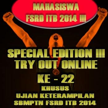 Special Edition : Try Out Online ke - 22 Khusus Ujian Keterampilan SBMPTN FSRD ITB 2014