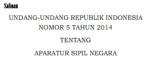 Download UU RI Nomor 5 Tahun 2014 Tentang : ASN, Undang Undang Aparatur Sipil Negara, Undang Undang RI Nomor 5 Tahun 2014 Tentang : Aparatur Sipil Negara (ASN) img