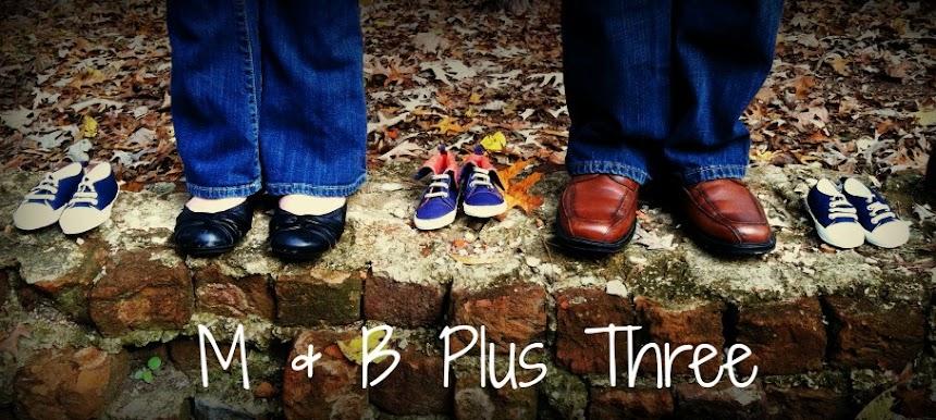 M & B Plus Three