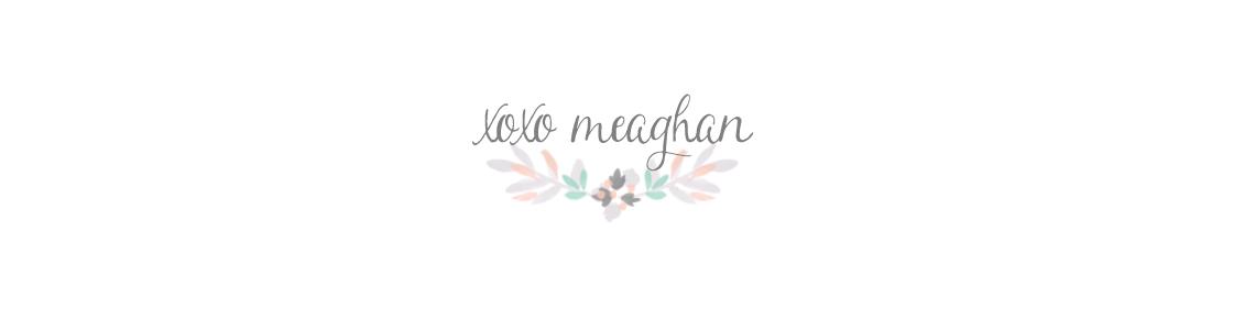 XOXO Meaghan