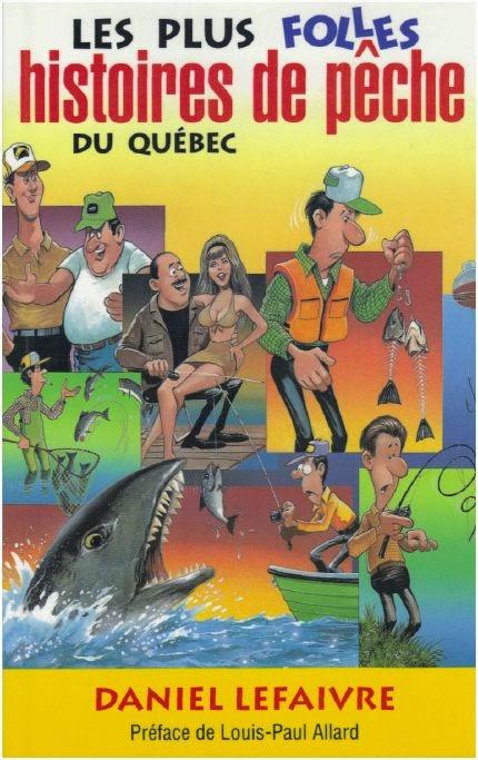 Histoire de pêche, blogue de pêche, Daniel Lefaivre, pêche Montréal,pêche truite