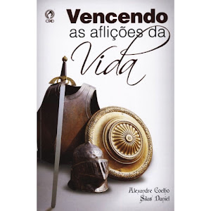Vencendo as aflições da vida
