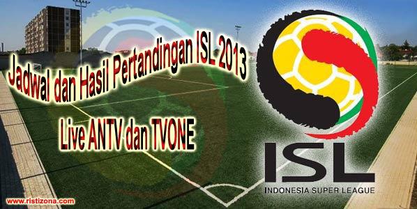 Jadwal Pertandingan ISL ANTV - TVONE 2013