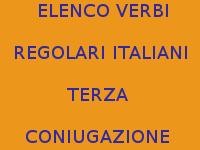 LISTA DEI VERBI ITALIANI REGOLARI DI TERZA CONIUGAZIONE PIÙ DIFFUSI E COMUNI