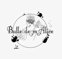 LES BULLES DE M'ALICE