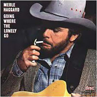 Merle Haggard: Going Where the Lonely Go (1982)