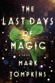 https://www.goodreads.com/book/show/25734207-the-last-days-of-magic?from_search=true&search_version=service