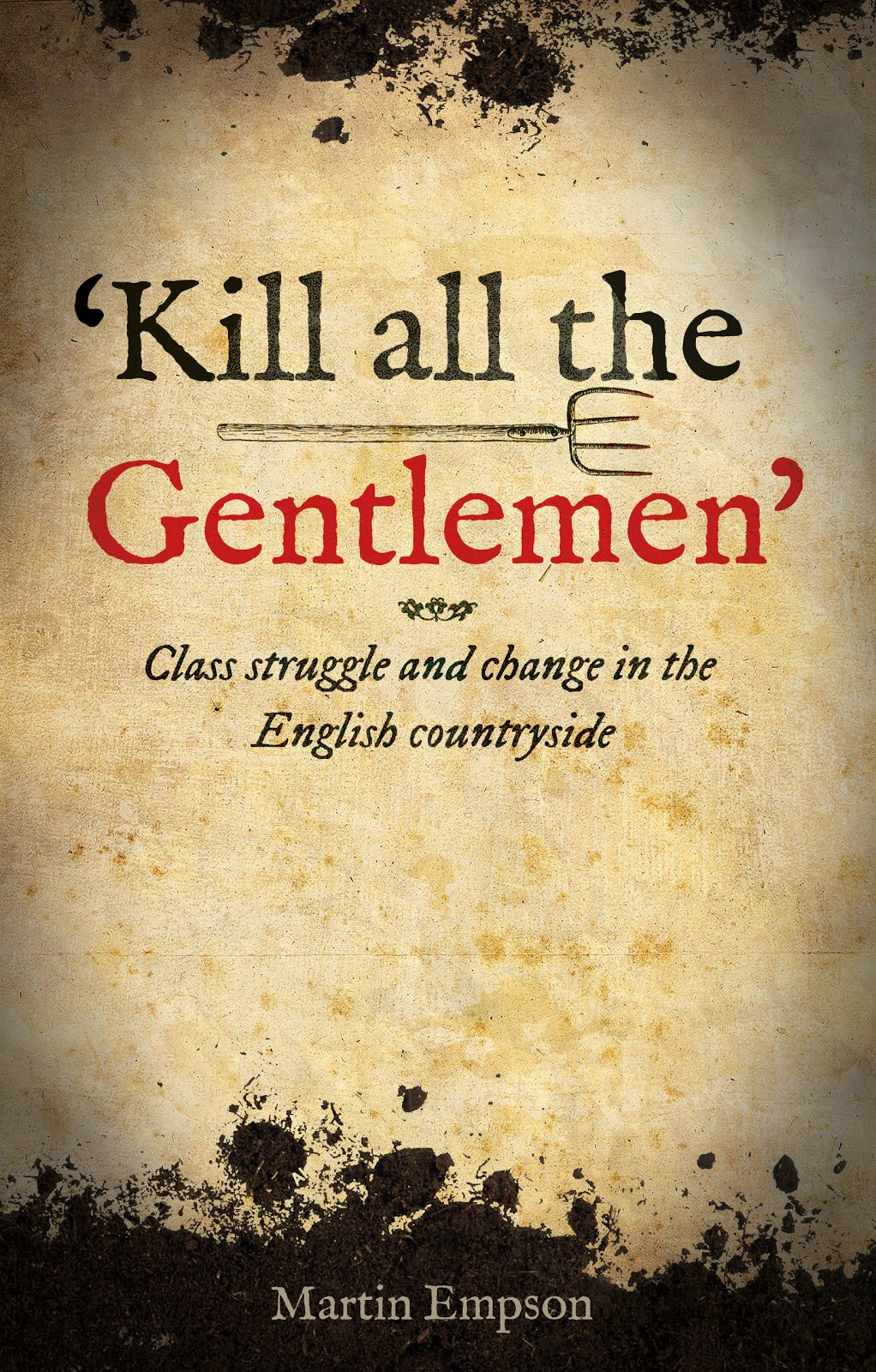 'Kill All the Gentlemen': Class Struggle & Change in the English Countryside