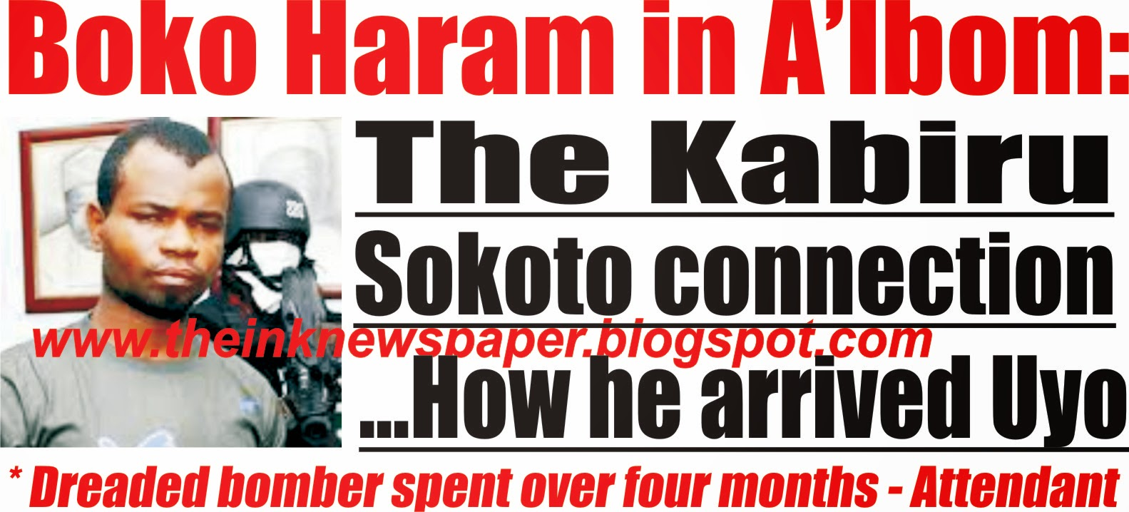 Boko Haram in Akwa Ibom: The Kabiru Sokoto connection and his stay in the state