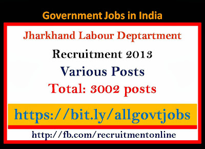 Jharkhand Labour Deptartment recruitment 2013 for various Posts