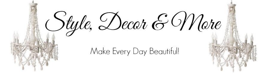 Style, Decor & More