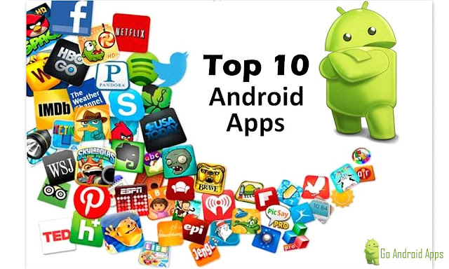 Top 10 Android Apps You Must Have